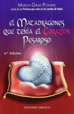 MATADRAGONES QUE TENIA EL CORAZON PESAROSO, EL