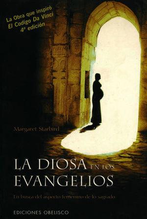 DIOSA EN LOS EVANGELIOS, LA. EN BUSCA DEL ASPECTO FEMENINO DE LO SAGRADO