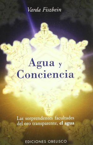 AGUA Y CONCIENCIA. LAS CAULIDADES SORPRENDENTES DEL ORO TRANSPARENTE EL AGUA