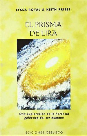 PRISMA DE LIRA, EL. UNA EXPLORACION DE LA HERENCIA GALACTICA DEL SER HUMANO