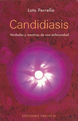 CANDIDIASIS. VERDADES Y MENTIRAS DE UNA ENFERMEDAD