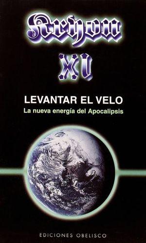 KRYON XI. LEVANTAR EL VELO LA NUEVA ENERGIA DEL APOCALIPSIS