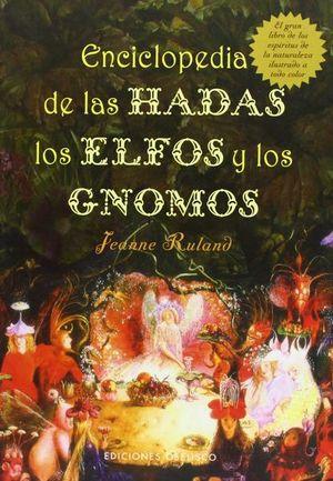 ENCICLOPEDIA DE LAS HADAS LOS ELFOS Y LOS GNOMOS / PD.