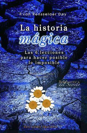 HISTORIA MAGICA, LA. LAS 5 LECCIONES PARA HACER POSIBLE LO IMPOSIBLE