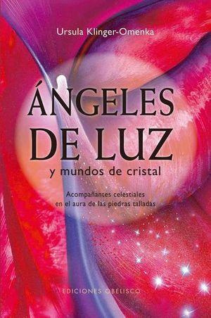 ANGELES DE LUZ Y MUNDOS DE CRISTAL / PD.