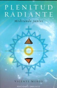PLENITUD RADIANTE. MEDITANDO JUNTOS