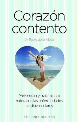 CORAZON CONTENTO. PREVENCION Y TRATAMIENTO NATURAL DE LAS ENFERMEDADES CARDIOVASCULARES