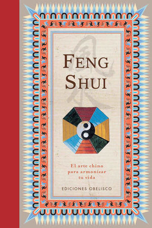 Feng Shui. El arte chino para armonizar tu vida / pd.