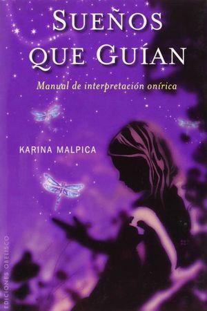 SUEÑOS QUE GUIAN. MANUAL DE INTERPRETACION ONIRICA / 2 ED.