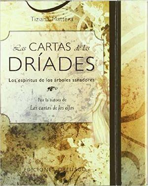 CARTAS DE LAS DRIADES, LAS. LOS ESPIRITUS DE LOS ARBOLES SANADORES (INCLUYE BARAJA CON 44 CARTAS)