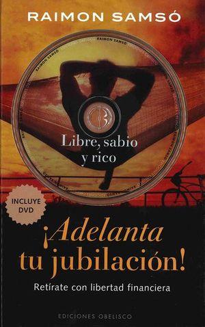 ADELANTA TU JUBILACION. RETIRATE CON LIBERTAD FINANCIERA / PD. (INCLUYE CD)