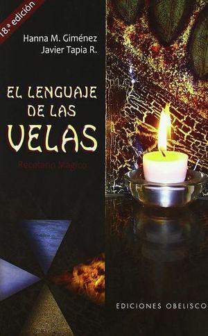 LENGUAJE DE LAS VELAS, EL. RECETARIO MAGICO