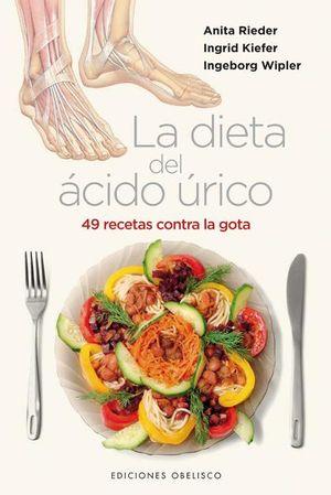 DIETA DEL ACIDO URICO, LA. 49 RECETAS CONTRA LA GOTA / PD.