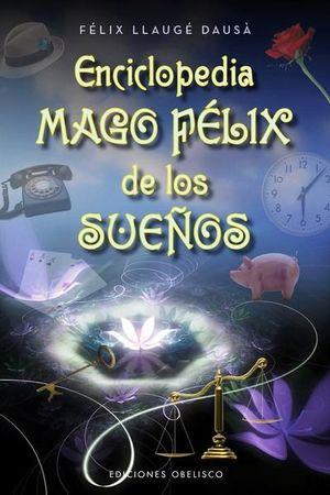 ENCICLOPEDIA. MAGO FELIX DE LOS SUEÑOS