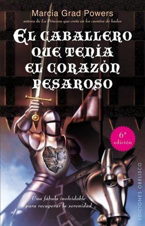 CABALLERO QUE TENIA EL CORAZON PESAROSO, EL / 6 ED.