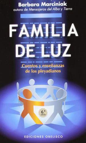 FAMILIA DE LUZ. CUENTOS Y ENSEÑANZAS DE LOS PLEYADIANOS