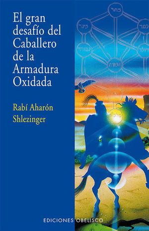 GRAN DESAFIO DEL CABALLERO DE LA ARMADURA OXIDADA, EL / 2 ED.