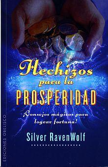 HECHIZOS PARA LA PROSPERIDAD. CONSEJOS MAGICOS PARA LOGRAR LA PROSPERIDAD