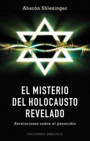 MISTERIO DEL HOLOCAUSTO REVELADO, EL