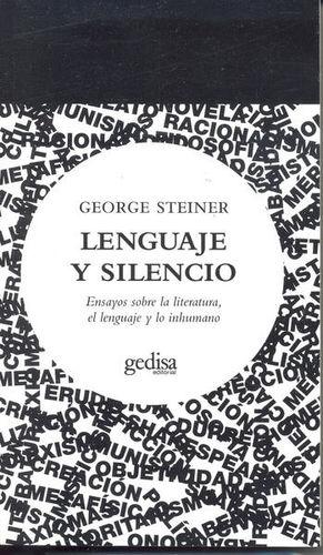 LENGUAJE Y SILENCIO. ENSAYOS SOBRE LA LITERATURA EL LENGUAJE Y LO INHUMANO