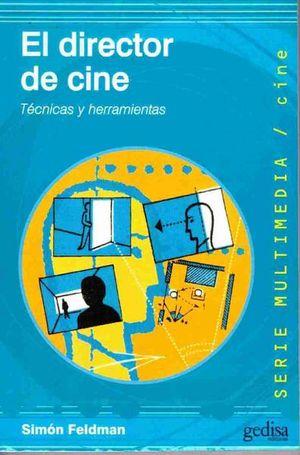 DIRECTOR DE CINE, EL. TECNICAS Y HERRAMIENTAS