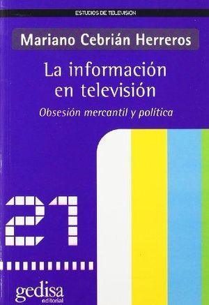 INFORMACION EN TELEVISION. OBSESION MERCANTIL Y POLITICA