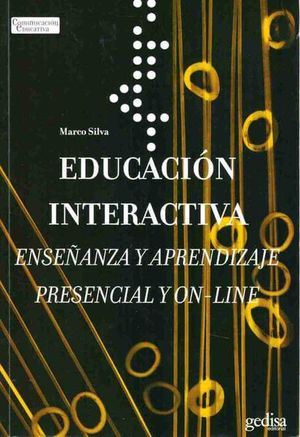 EDUCACION INTERACTIVA / ENSEÑANZA Y APRENDIZAJE PRESENCIAL Y ON-LINE