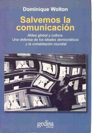 SALVEMOS LA COMUNICACION. ALDEA GLOBAL Y CULTURA