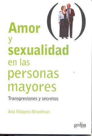 AMOR Y SEXUALIDAD EN LAS PERSONAS MAYORES. TRANSGRESIONES Y SECRETOS
