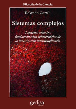 SISTEMAS COMPLEJOS. CONCEPTOS METODO Y FUNDAMENTACION EPISTEMOLOGICA DE LA INVESTIGACION INTERDISCIPLINARIA