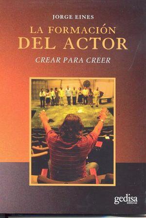 FORMACION DEL ACTOR, LA. CRECER PARA CREER
