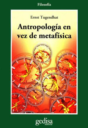 ANTROPOLOGIA EN VEZ DE METAFISICA