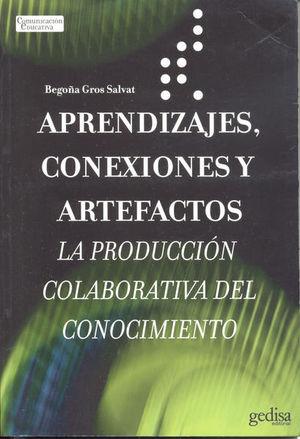 APRENDIZAJES CONEXIONES Y ARTEFACTOS. LA PRODUCCION COLABORATIVA DEL CONOCIMIENTO