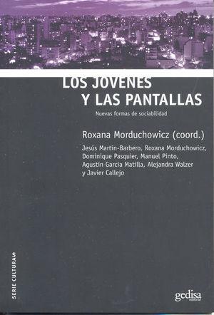 JOVENES Y LAS PANTALLAS, LOS. NUEVAS FORMAS DE SOCIABILIDAD