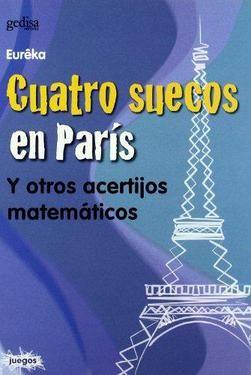 CUATRO SUECOS EN PARIS. Y OTROS ACERTIJOS MATEMATICOS