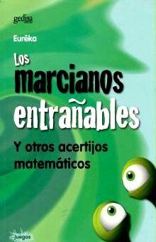 MARCIANOS ENTRAÑABLES Y OTROS ACERTIJOS MATEMATICOS, LOS