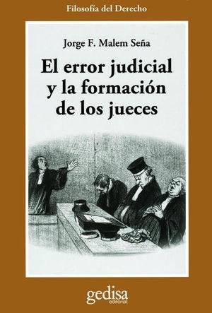 ERROR JUDICIAL Y LA FORMACION DE LOS JUECES, EL