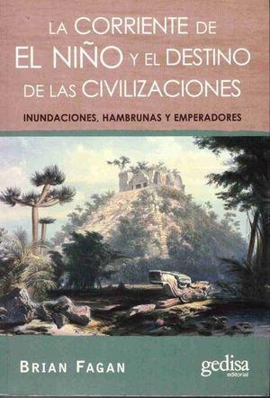 CORRIENTE DE EL NIÑO Y EL DESTINO DE LAS CIVILIZACIONES, LA. INUNDACIONES HAMBRUNAS Y EMPERADORES