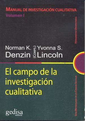 MANUAL DE INVESTIGACION CUALITATIVA / VOL. I. EL CAMPO DE LA INVESTIGACION CUALITATIVA