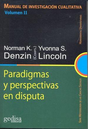 MANUAL DE INVESTIGACION CUALITATIVA /  VOL. II. PARADIGMAS Y PERSPECTIVAS EN DISPUTA