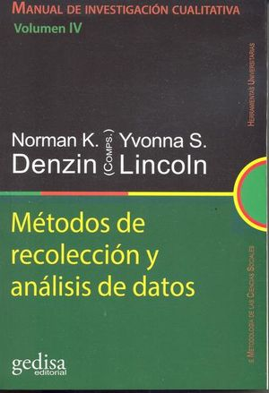 MANUAL DE INVESTIGACION CUALITATIVA. METODOS DE RECOLECCION Y ANALISIS DE DATOS / VOL IV