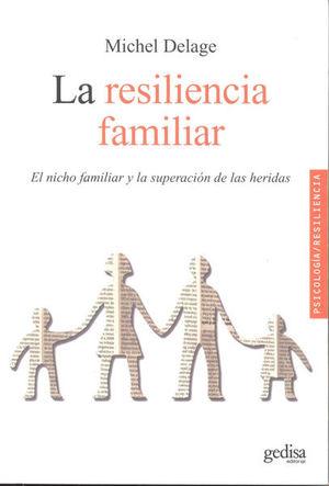 RESILIENCIA FAMILIAR, LA. EL NICHO FAMILIAR Y LA SUPERACION DE LAS HERIDAS