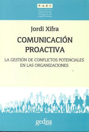 COMUNICACION PROACTIVA. LA GESTION DE CONFLICTOS POTENCIALES EN LAS ORGANIZACIONES