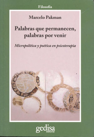 PALABRAS QUE PERMANECEN PALABRAS POR VENIR. MICROPOLITICA Y POETICA EN PSICOTERAPIA