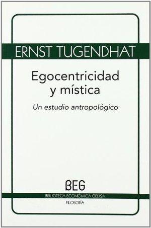 EGOCENTRIDAD Y MISTICA. UN ESTUDIO ANTROPOLOGICO