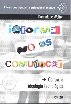 INFORMAR NO ES COMUNICAR. CONTRA LA IDEOLOGIA TECNOLOGICA