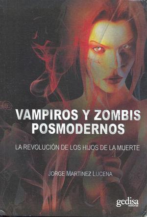 VAMPIROS Y ZOMBIS POSMODERNOS. LA REVOLUCION DE LOS HIJOS DE LA MUERTE