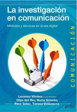 INVESTIGACION EN COMUNICACION, LA. METODOS Y TECNICAS EN LA ERA DIGITAL