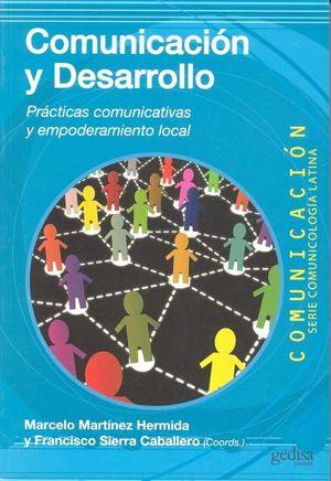 COMUNICACION Y DESARROLLO. PRACTICAS COMUNICATIVAS Y EMPODERAMIENTO LOCAL