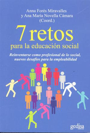 7 RETOS PARA LA EDUCACION SOCIAL. REINVENTARSE COMO PROFESIONAL DE LO SOCIAL NUEVOS DESAFIOS PARA LA EMPLEABILIDAD